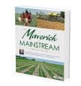 From Maverick to Mainstream: A History of No-Till Farming